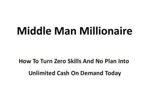 middle man millionaire